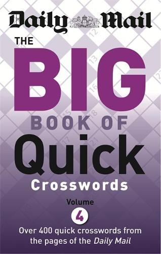 Daily Mail: Big Book of Quick Crosswords 4 - The Daily Mail Puzzle Books (Paperback)