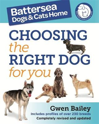 The Battersea Dogs and Cats Home: Choosing The Right Dog For You (Paperback)