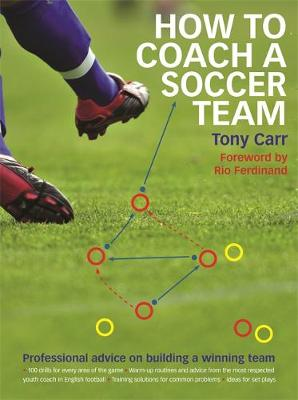 How to Coach a Soccer Team: Professional Advice on Building a Winning Team (Paperback)
