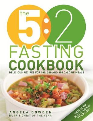 The 5:2 Fasting Cookbook: 100 recipes for fasting days (Paperback)