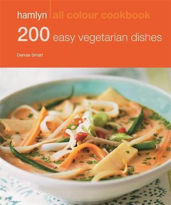 200 Easy Vegetarian Dishes - Hamlyn All Colour Cookbook (Paperback)