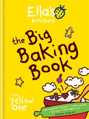 Ella's Kitchen: The Big Baking Book - Ella's Kitchen (Hardback)