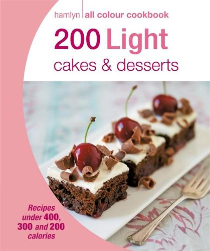 Hamlyn All Colour Cookery: 200 Light Cakes & Desserts: Hamlyn All Colour Cookbook - Hamlyn All Colour Cookery (Paperback)