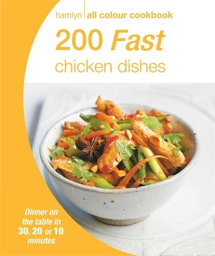 Hamlyn All Colour Cookery: 200 Fast Chicken Dishes: Hamlyn All Colour Cookbook - Hamlyn All Colour Cookery (Paperback)