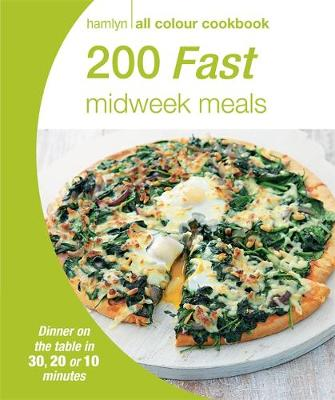 200 Fast Midweek Meals - Hamlyn All Colour Cookbook (Paperback)
