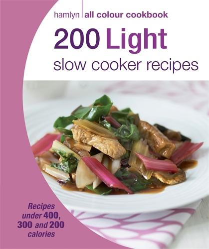 Hamlyn All Colour Cookery: 200 Light Slow Cooker Recipes: Hamlyn All Colour Cookbook - Hamlyn All Colour Cookery (Paperback)