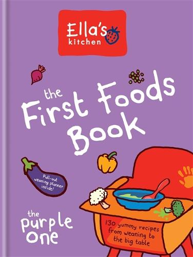 Ella's Kitchen: The First Foods Book: The Purple One - Ella's Kitchen (Hardback)