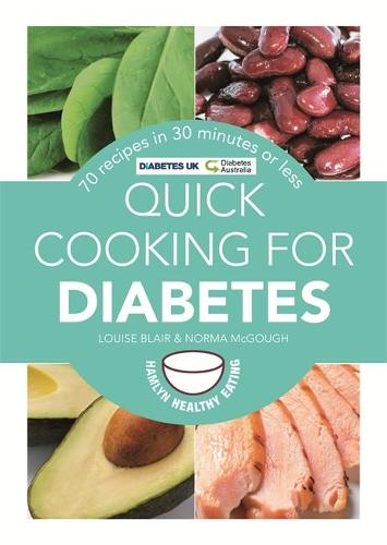 Quick Cooking for Diabetes: 70 recipes in 30 minutes or less - Hamlyn Healthy Eating (Paperback)