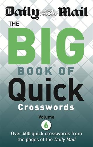 Daily Mail Big Book of Quick Crosswords Volume 6 - The Daily Mail Puzzle Books (Paperback)