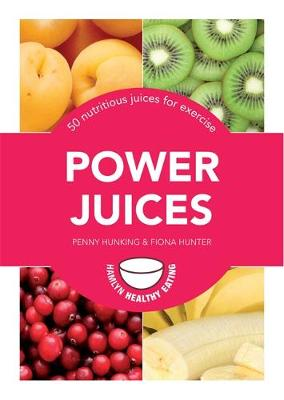 Power Juices: 50 nutritious juices for exercise - Pyramid Paperbacks (Paperback)