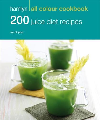 Hamlyn All Colour Cookery: 200 Juice Diet Recipes: Hamlyn All Colour Cookbook - Hamlyn All Colour Cookery (Paperback)