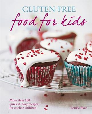 Gluten-free Food for Kids: More than 100 quick and easy recipes for coeliac children (Paperback)