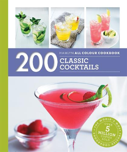 Hamlyn All Colour Cookery: 200 Classic Cocktails - Hamlyn All Colour Cookery (Paperback)