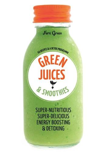 Green Juices & Smoothies: 66 recipes and a detox programme (Paperback)