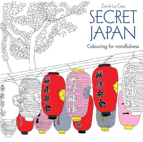 Secret Japan: Colouring for mindfulness - Colouring for Mindfulness (Paperback)
