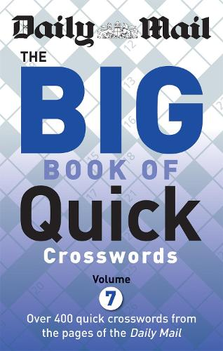 Daily Mail Big Book of Quick Crosswords Volume 7 - The Daily Mail Puzzle Books (Paperback)