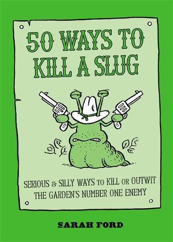 50 Ways to Kill a Slug (Paperback)