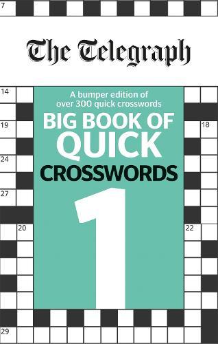 The Telegraph Big Book of Quick Crosswords 1 - The Telegraph Puzzle Books (Paperback)
