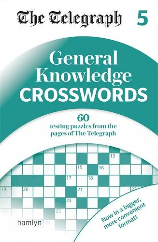 The Telegraph General Knowledge Crosswords 5 - The Telegraph Puzzle Books (Paperback)