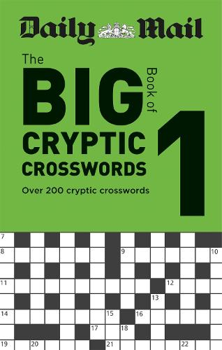 Daily Mail Big Book of Cryptic Crosswords Volume 1 - The Daily Mail Puzzle Books (Paperback)