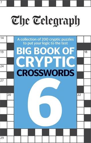 The Telegraph Big Book of Cryptic Crosswords 6 - The Telegraph Puzzle Books (Paperback)