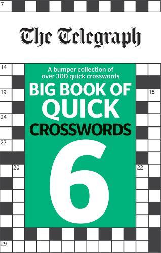 The Telegraph Big Book of Quick Crosswords 6 - The Telegraph Puzzle Books (Paperback)