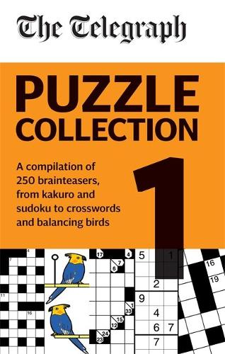 The Telegraph Puzzle Collection Volume 1: A compilation of brilliant brainteasers from kakuro and sudoku, to crosswords and balancing birds - The Telegraph Puzzle Books (Paperback)