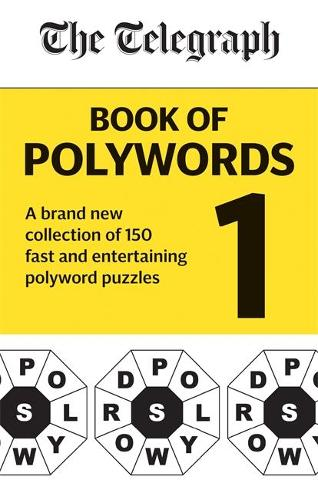 The Telegraph Book of Polywords: A brand new collection of 150 fast and entertaining polyword puzzles - The Telegraph Puzzle Books (Paperback)
