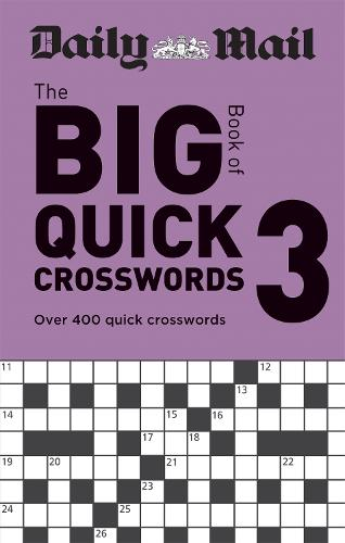 Daily Mail Big Book of Quick Crosswords Volume 3: Over 400 quick crosswords - The Daily Mail Puzzle Books (Paperback)