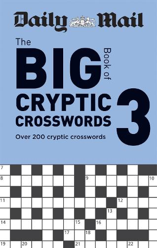 Daily Mail Big Book of Cryptic Crosswords Volume 3: Over 200 cryptic crosswords - The Daily Mail Puzzle Books (Paperback)