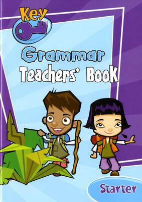 Key Grammar Starter Teachers' Handbook - KEY GRAMMAR (Paperback)