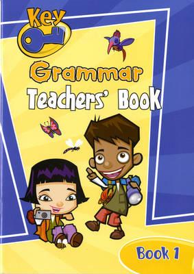 Key Grammar Teachers' Handbook 1: Key Grammar Teachers' Handbook 1 Book 1 - KEY GRAMMAR (Paperback)