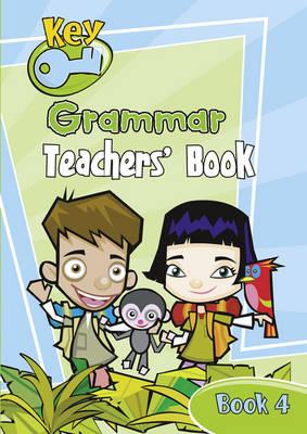 Key Grammar Teachers' Handbook 4 - KEY GRAMMAR (Paperback)