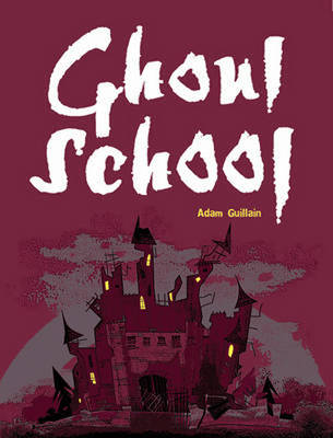 Pocket Chillers Year 3 Horror Fiction: Book 3 - Ghoul School - POCKET READERS HORROR (Paperback)