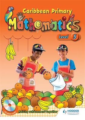 Caribbean Primary Mathematics Level 5 Student Book and CD-Rom