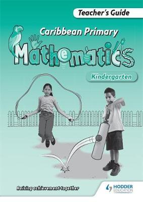 Caribbean Primary Mathematics Kindergarten Teacher's Guide (Paperback)