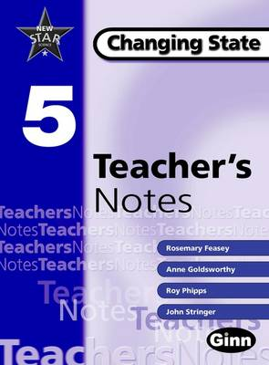 New Star Science Yr5/P6 Changing State Teacher Notes - STAR SCIENCE NEW EDITION (Spiral bound)
