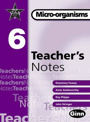 New Star Science Yr6/P7: Micro -Organisms Teacher Notes - STAR SCIENCE NEW EDITION (Spiral bound)