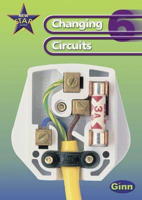 New Star Science Yr6/P7: Changing Circuits Pupil's Book - STAR SCIENCE NEW EDITION (Paperback)