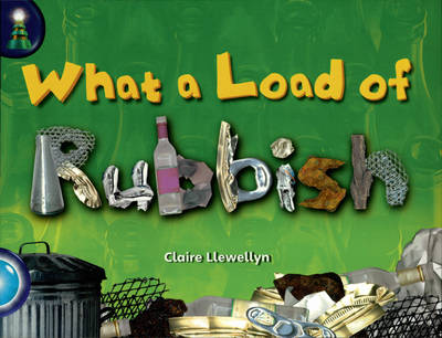 Lighthouse Year 2 Turquoise: What A Load Of Rubbish - LIGHTHOUSE (Paperback)