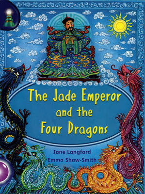 Lighthouse Year 2 Purple: The Jade Emperor And The Four Dragons - LIGHTHOUSE (Paperback)