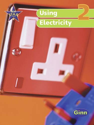 New Star Science Yr2/P2: Using Electricity Pupil's Book - STAR SCIENCE NEW EDITION (Paperback)
