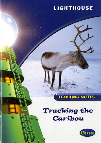 Lighthouse White Level: Tracking The Caribou Teaching Notes - LIGHTHOUSE (Paperback)