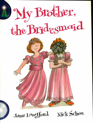 Lighthouse White Level: My Brother The Bridesmaid Single - LIGHTHOUSE (Paperback)