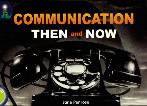 Lighthouse Lime Level: Communication Then And Now Single - LIGHTHOUSE (Paperback)