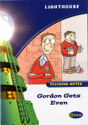 Lighthouse White Level: Gordon Gets Even Teaching Notes - LIGHTHOUSE (Paperback)
