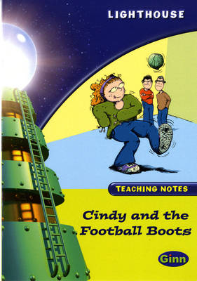 Lighthouse Lime Level: Cindy And The Football Boots Teaching Notes - LIGHTHOUSE (Paperback)