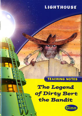 Lighthouse Lime Level: The Legend Of Dirty Bert The Bandit Teaching Notes - LIGHTHOUSE (Paperback)