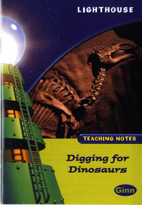 Lighthouse Lime Level: Digging For Dinosaurs Teaching Notes - LIGHTHOUSE (Paperback)