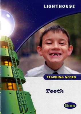Lighthouse White Level: Teeth Teaching Notes - LIGHTHOUSE (Paperback)